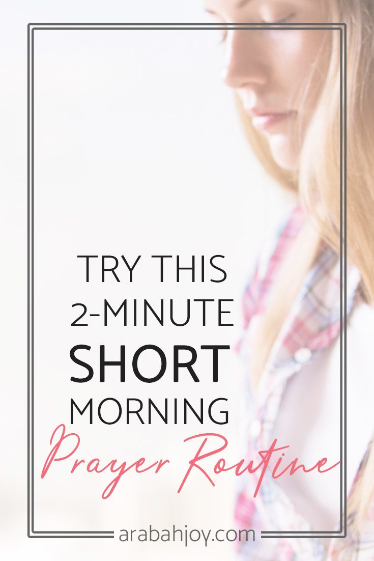 Try this 2-minute short morning prayer routine to jump-start your day!