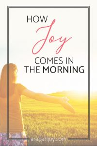 Are you in a season of weeping? Scripture promises that although weeping may last for a night, joy comes in the morning. Here's how to hold onto that hope in the midst of the dark.