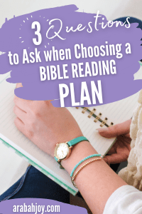 Looking for a new bible reading plan? Here are 3 Questions to Ask that will help you choose a Bible Reading Plan