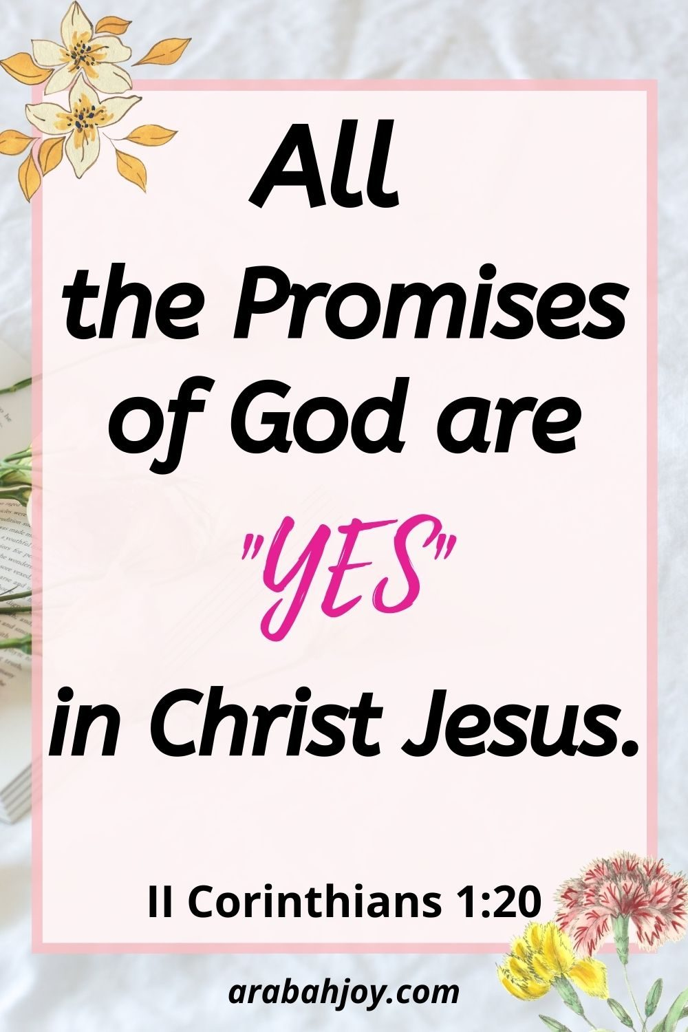 Do you need assurance of God's promises to you? Scripture tells us all His promises are YES in Christ. Click to discover 50 promises of God you can trust Him for.
