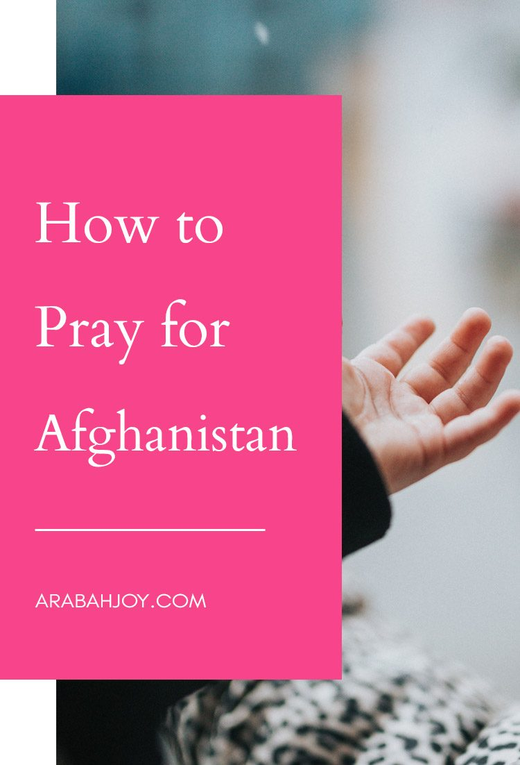 7 Ways To Pray For Afghanistan