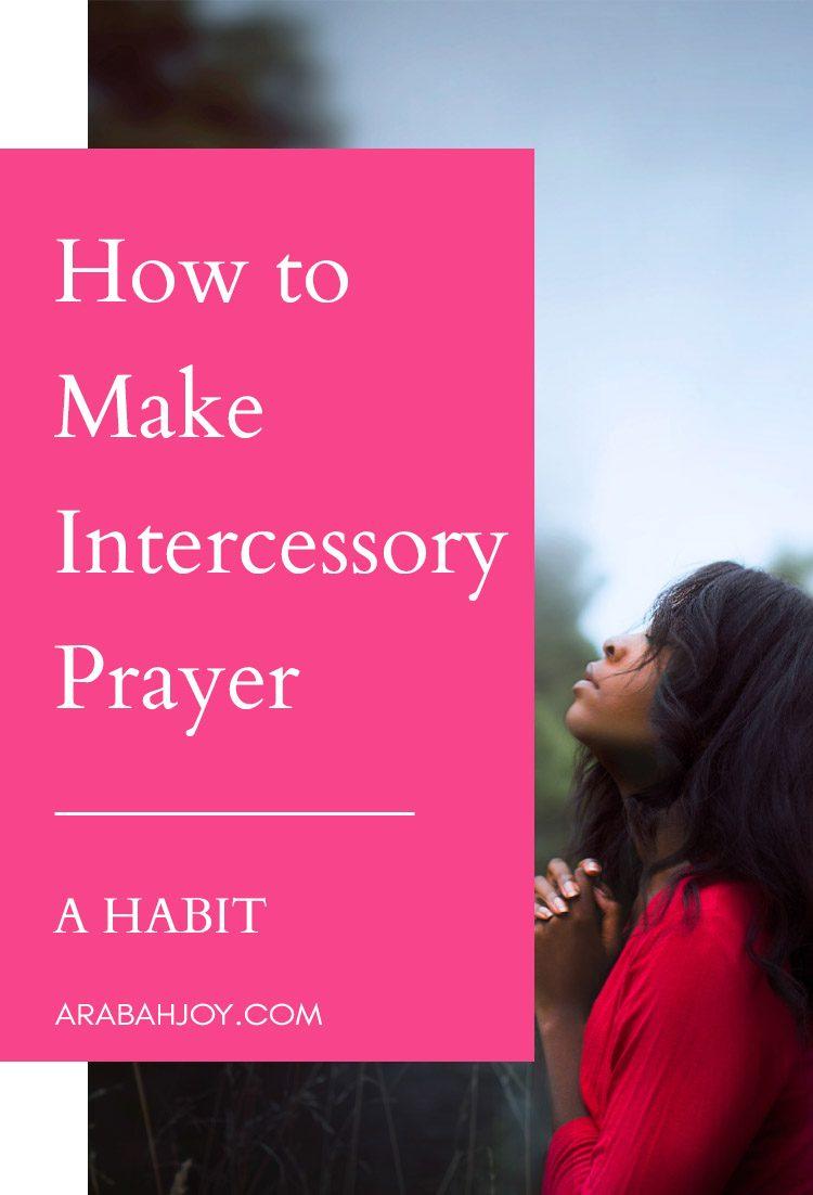 How to Make Intercessory Prayer a Habit