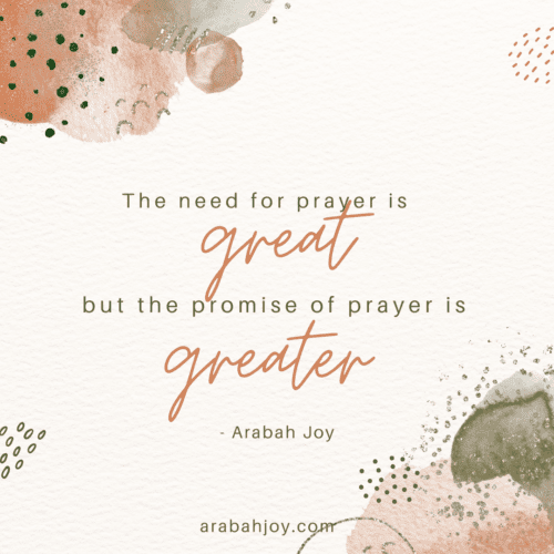 Need for prayer is great quote by Arabah Joy