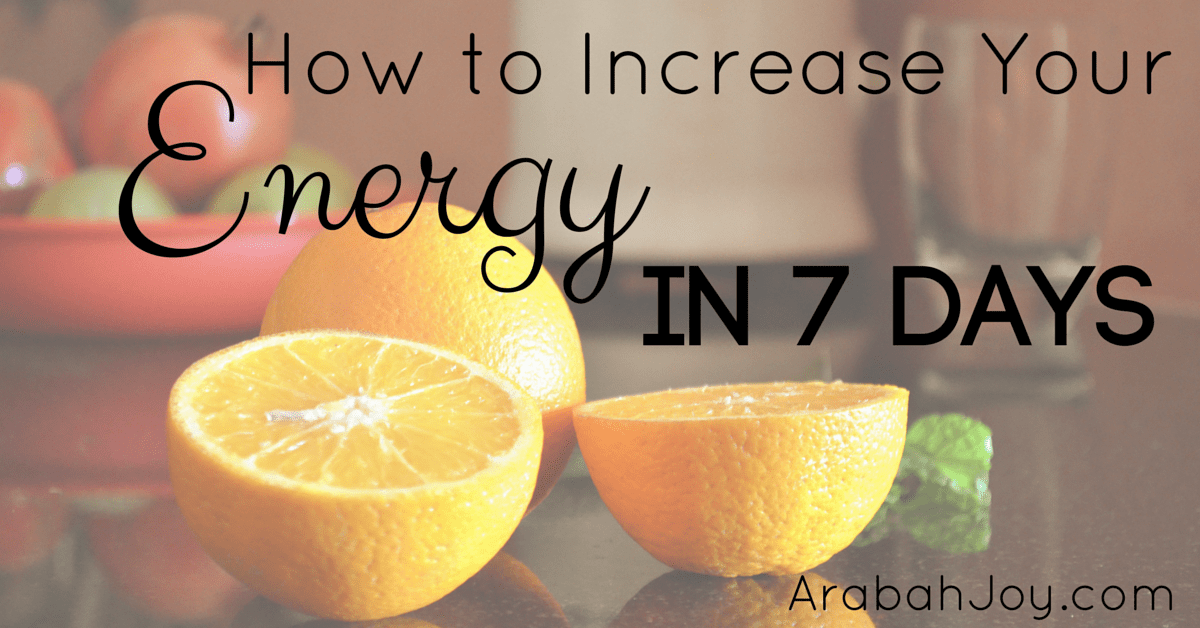 How to Increase Your Energy in 7 Days