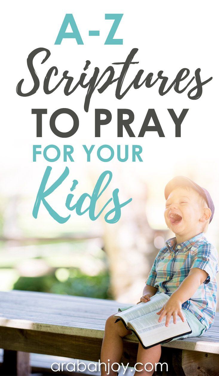 A-Z Scriptures to Pray for Your Kids